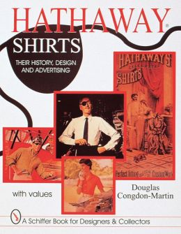 Hathaway Shirts : Their History, Design, and Advertising