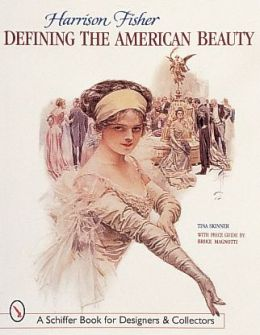 Harrison Fisher: Defining the American Beauty