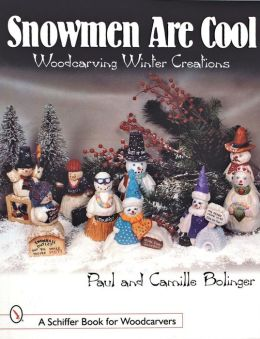 Snowmen Are Cool: Woodcarving Winter Creations