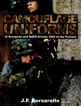 Camouflage Uniforms of European and Nato Armies: 1945 to the Present