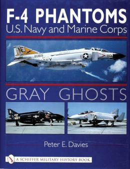 Gray Ghosts: Us Navy and Marine Corps F-4 Phantoms