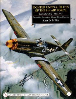 Fighter Units and Pilots of the 8th Air Force September 1942 - May 1945: Day-to-Day Operations - Fighter Group Histories