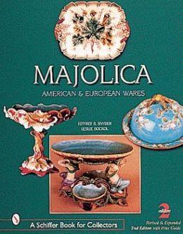 Majolica: British, American and European Wares