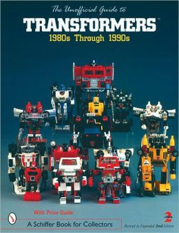 Unofficial Guide to Transformers: 1980s through 1990s