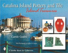 Catalina Island Pottery and Tile: Island Treasures