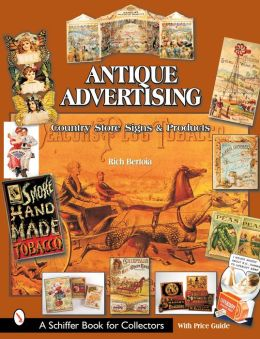 Antique Advertising: Country Store Signs and Products
