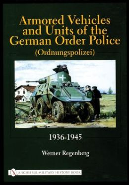 Armored Vehicles and Units of the German Order Police (Ordnungspolizei)