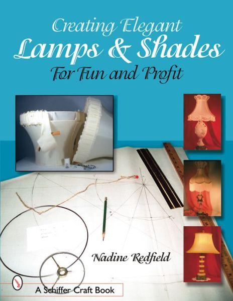 Creating Elegant Lampshades: For Fun and Profit