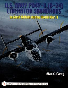 U. S. Navy Pb4y-I (B-24) Liberator Squadrons in Great Britain During WWII