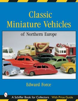 Classic Miniature Vehicles: Northern Europe