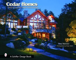 Cedar Homes: Ideas for Log and Timber Frame Designs