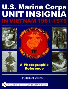U. S. Marine Corps Unit Insignia in Vietnam 1961-1975: A Photographic Reference