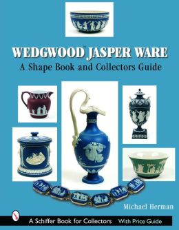 Wedgwood Jasper Ware: A Shape Book and Collector's Guide
