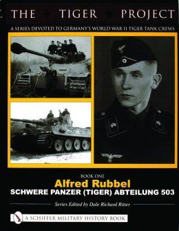 Tiger Project: Schwere Panzer (Tiger) Abteilung 503