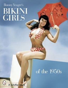 Bunny Yeager's Bikini Girls of the 1950s