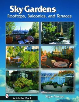 Sky Gardens: Rooftops, Balconies, and Terraces