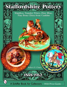 Staffordshire Pottery: Majolica, Transfer Prints, Flow Blue, Fine Bone China from Cauldon, 1858-1962