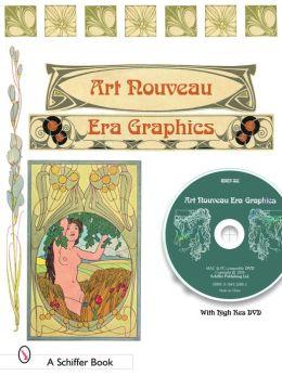 Art Nouveau Era Graphics: Ornamental Figures, Flowers, Emblems, Landscapes, and Animals