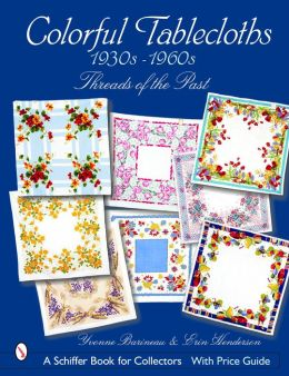 Colorful Tablecloths 1930s-1960s: Threads of the Past