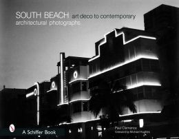South Beach Architectural Photographs: Art Deco to Contemporary