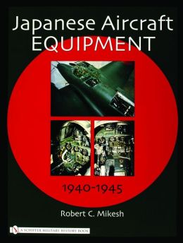 Japanese Aircraft Equipment: 1940-1945