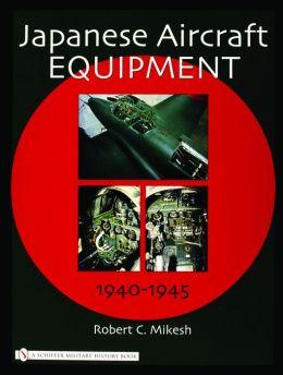 Japanese Aircraft Equipment: 1940-1945