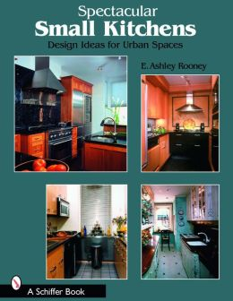 Spectacular Small Kitchens: Design Ideas for Urban Spaces