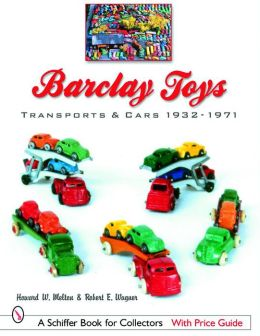 Barclay Toys: Transports and Cars, 1932-1971