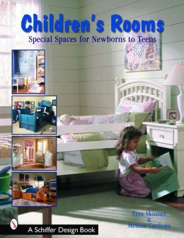 Children's Rooms: Special Spaces for Newborns to Teens