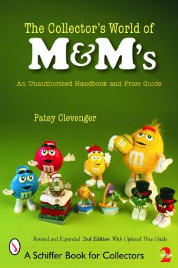 The Collector's World of M&M's®: An Unauthorized Handbook and Price Guide