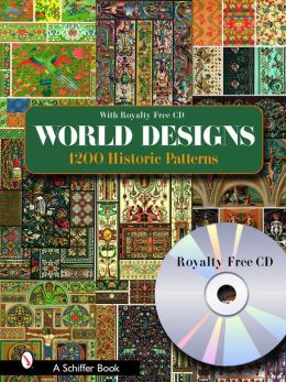 World Designs: 1200 Historic Patterns with Royalty Free CD