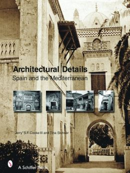 Architectural Details: Spain and the Mediterannean