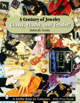 Century of Jewelry: Classy, Flashy, and Trashy!