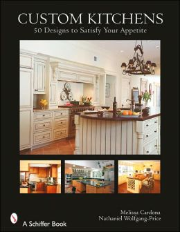 Custom Kitchens: 50 Designs to Satisfy Your Appetite