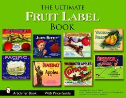 The Ultimate Fruit Label Book