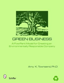 Green Business: The Five Elements of an Environmentally Responsible Company