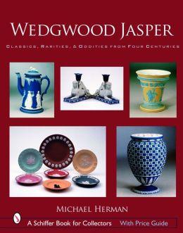 Wedgwood Jasper: Classics, Rarities, and Oddities from Four Centuries