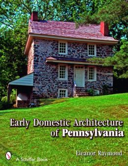 Early Domestic Architecture of Pennsylvania