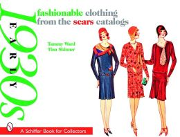 Fashionable Clothing from the Sears Catalogs: Early 1930s