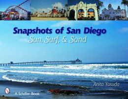 Snapshots of San Diego: Sun, Surf and Sand