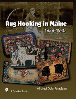 Rug Hooking In Maine 1838-1950
