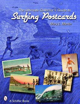 The Ultimate Collector¿s Guide to Surfing Postcards
