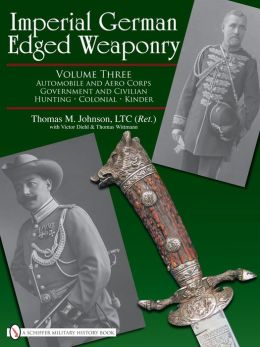 Imperial German Edged Weaponry Vol 3