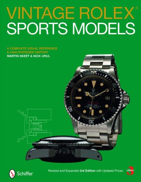 Vintage Rolex® Sports Models: A Complete Visual Reference and Unauthorized History