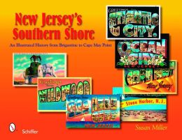 New Jersey's Southern Shore: An Illustrated History from Brigantine to Cape May Point