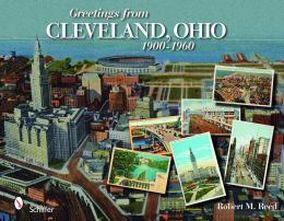Greetings from Cleveland, Ohio: 1900 To 1960