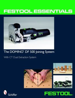 Festool® Essentials: With CT Dust Extraction System: the DOMINO DF 500 Joining System
