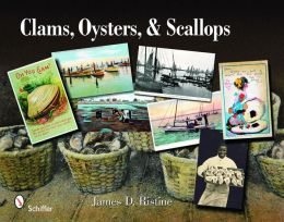 Clams, Oysters, and Scallops An Illustrated History