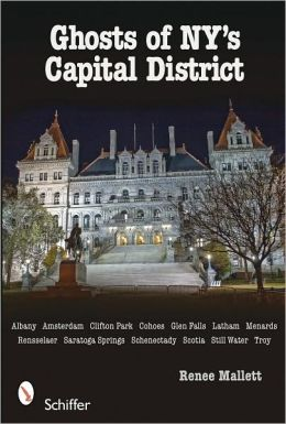 Ghosts of NY's Capital District: Albany, Schenectady, Troy & More