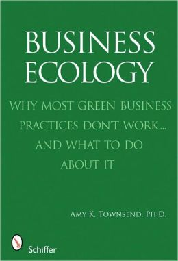 Business Ecology: The Next Generation of Best Practices for Sustainable Business